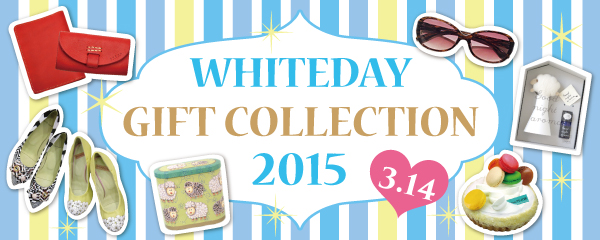 WHITEDAY GIFT COLLECTION 2015